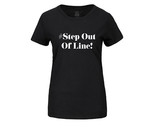 #StepOutOfLine! T-Shirt