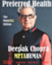 Deepak Chopra, Deepak Chopra Interview, Metahuman, Preferred Health Magazine, Patient Preferred, PHM