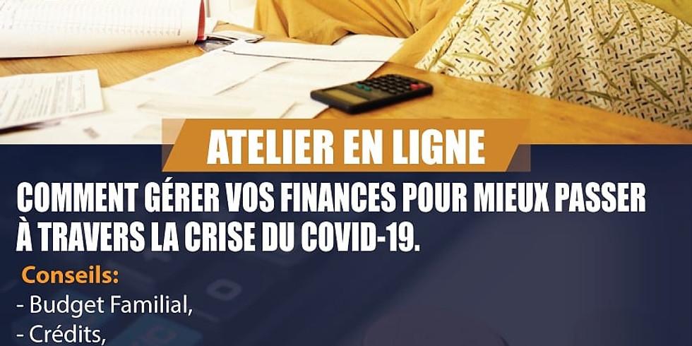 Comment gérer vos finances pour mieux passer à travers la crise du COVID 19