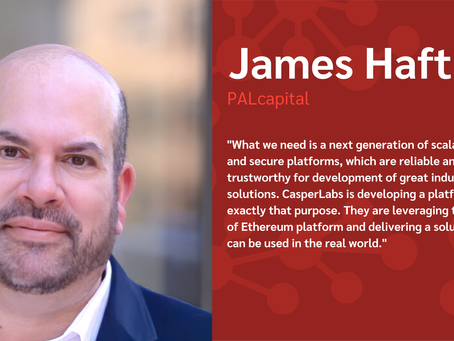 Why CasperLabs: James Haft (PALcapital)