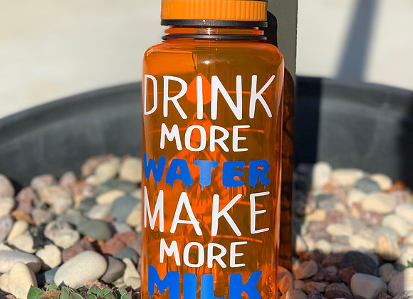 Drink More WATER Make More MILK