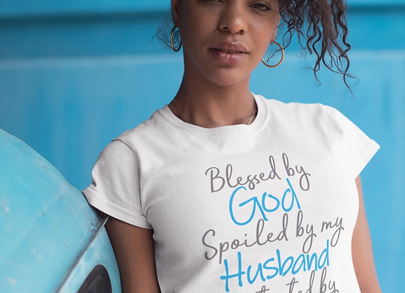 Blessed by God Spoiled by Husband Protected by Both