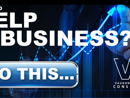 Want to help your business? Do this...