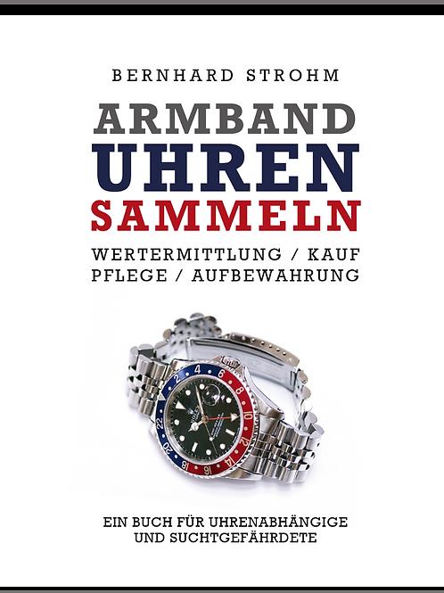 """""""Armbanduhren sammeln"""" Wertermittlung / Kauf / Pflege / Aufbewahrung"""