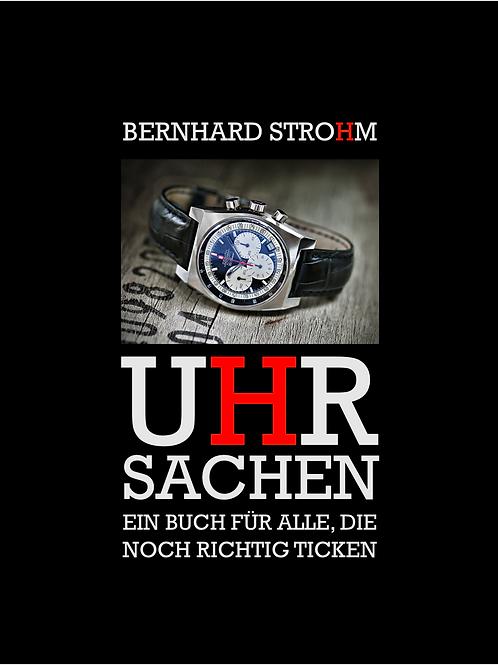 """""""Uhrsachen"""" - Das Beste aus Herrn Strohms Uhrenblog"""