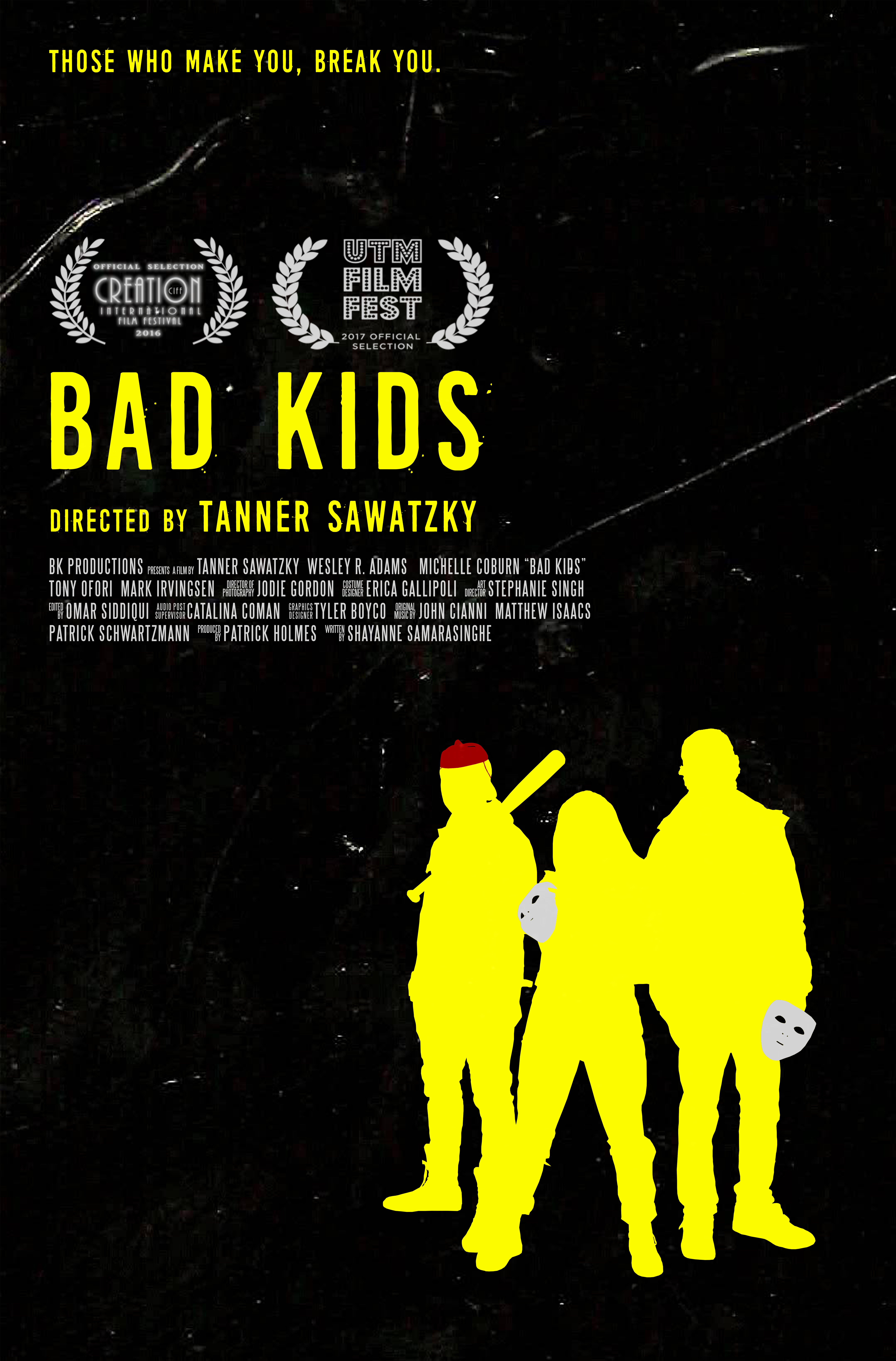 """Bad Kids"" 2016"