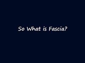 Understanding Fascia