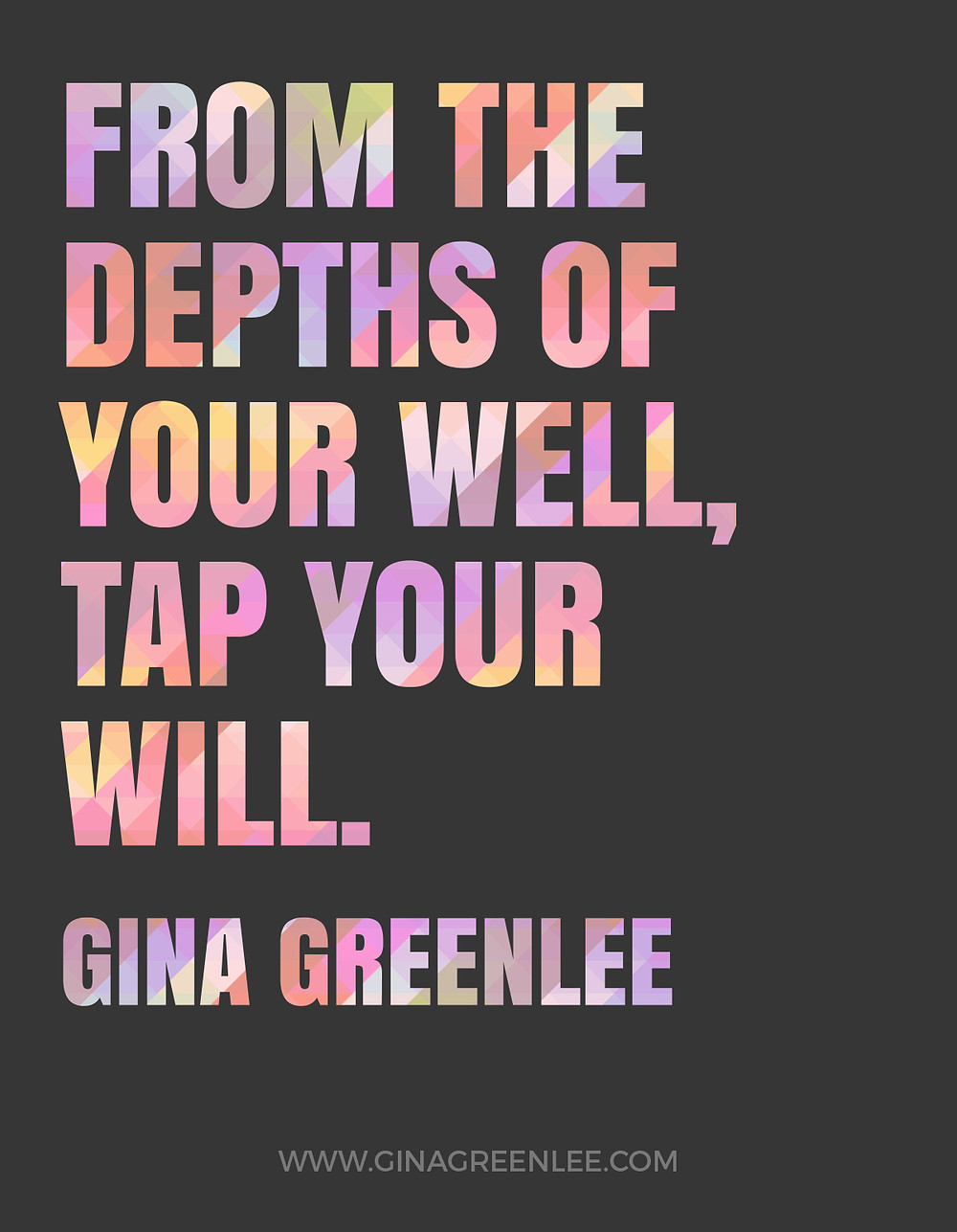 From The Depths Of Your Well, Tap Your Will Quote