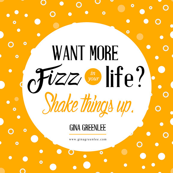 Want More Fizz In Your Life Quote