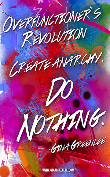 Gina Greenlees Overfunctioner's Revolution Create Anarchy Do Nothing Book Cover
