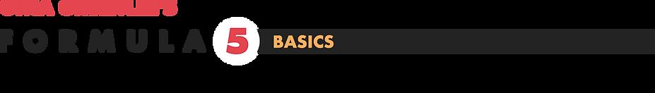 Gina Greenlee's Formula 5 Basics