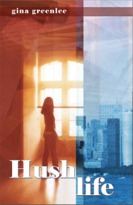 Gina Greenlee's Hush Life Book Cover