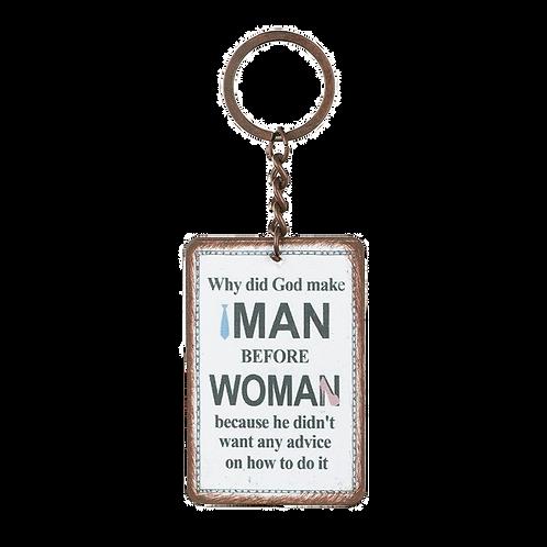 'Why did God make men...' keyring