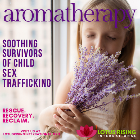 AROMATHERAPY - Soothing Survivors of Child Sex Trafficking