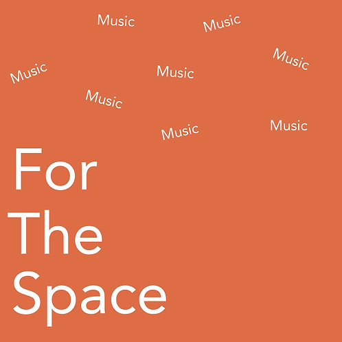 Music for the space