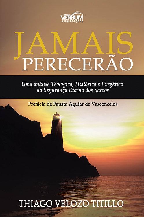 JAMAIS PERECERÃO