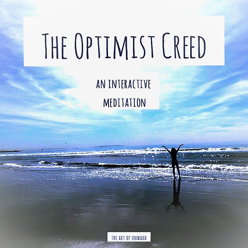The Optimist Creed Interactive Affirmation Meditation