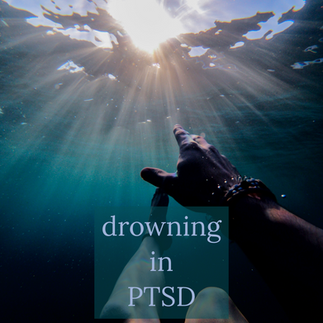 Drowning in PTSD