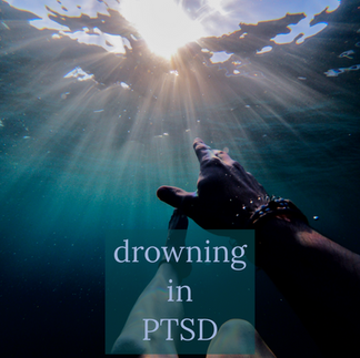 Drowning in PTSD