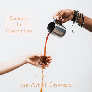 Serenity in Quarantine