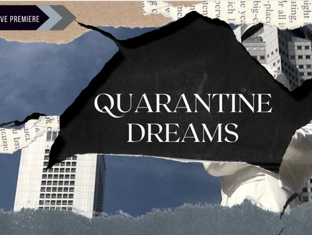 Collaborated with Arts Group Together To Gather on Quarantine Dreams, June/July 2020