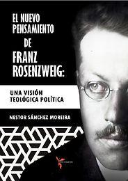 EL NUEVO PENSAMIENTO DE FRANZ ROSENZWEIG: UNA VISIÓN TEOLÓGICA POLÍTICA