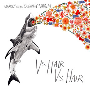 "Album Artwork for Vs. Hair Vs. Hair ""Memory as an Ocean of Napalm"" 2017"