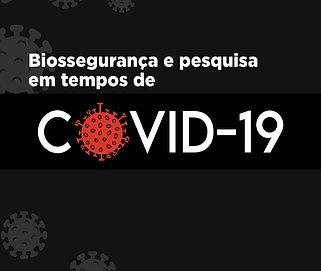 Biossegurança e pesquisa em tempos de Covid-19