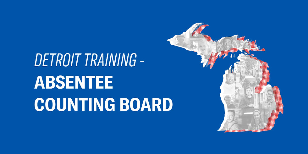 Detroit Training -Absentee Counting Board 02/15