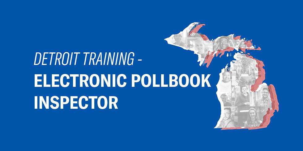 Detroit Training -Electronic Pollbook Inspector 02/28