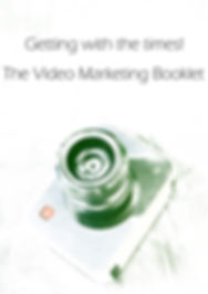 Getting with the times! - The Video Marketing Booklet