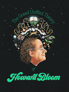 THE GRAND UNIFIED THEORY OF HOWARD BLOOM