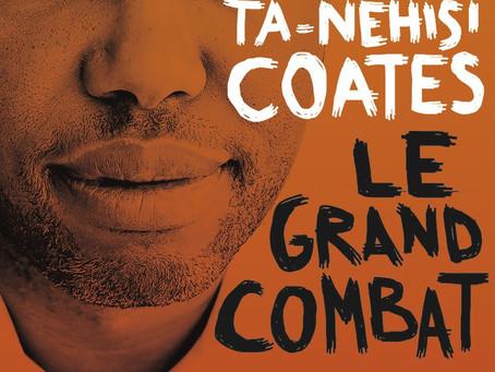 LE GRAND COMBAT, TA-NEHISI COATES