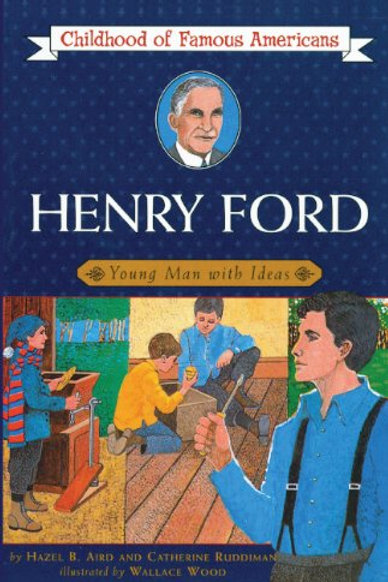 Childhood of Famous Americans - Henry Ford (A Young man with Ideas)