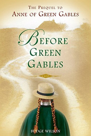 Before Green Gables (The Prequel to Anne of Green Gables)