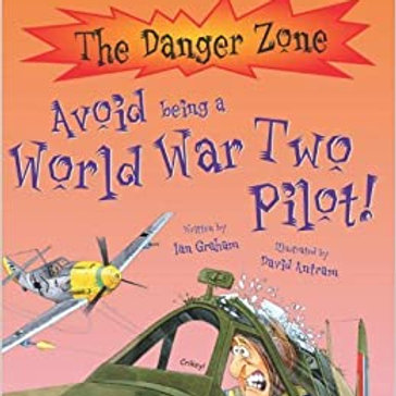 The Danger Zone - Avoid being a World War Two Pilot!