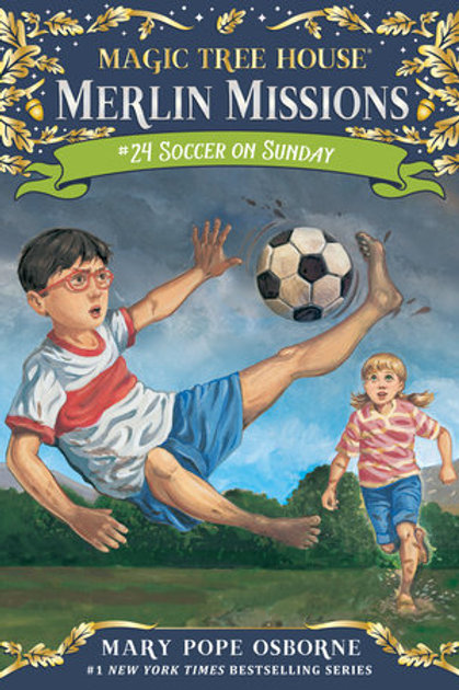 Magic Tree House (Merlin Missions) #24 - Soccer On Sunday