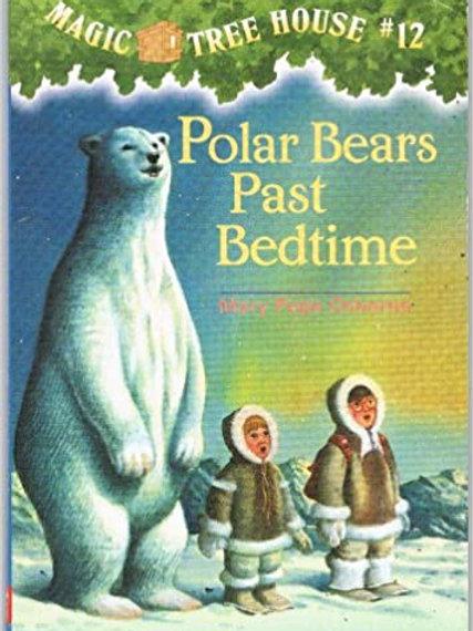 "Magic Tree House #12 -""Polar Bears Past Bedtime"""