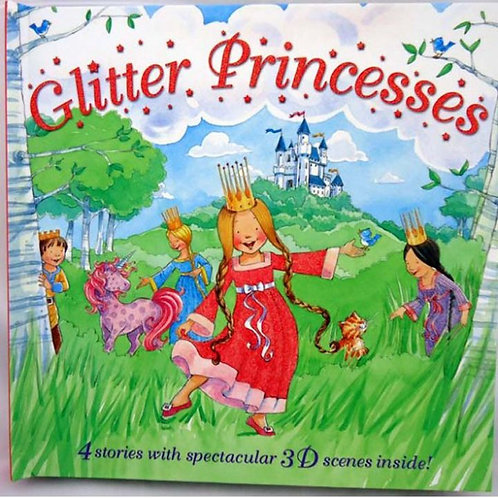 Glitter Princesses (4 Stories with Spectacular 3D Scenes inside!)
