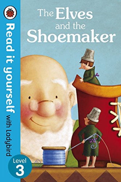 Read it Yourself (Level 3) - The Elves and the Shoemaker