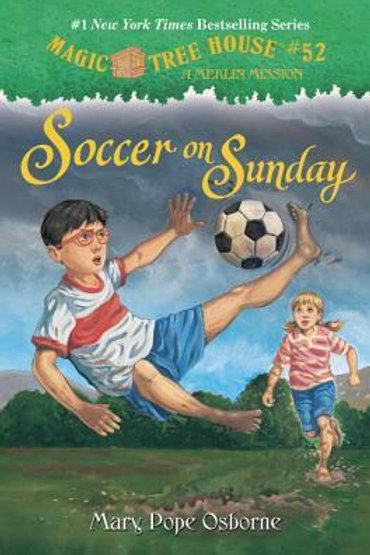 Magic Tree House #52 (A Merlin Mission) - Soccer on Sunday