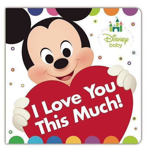 """Disney Baby """"I Love You This Much!"""""""