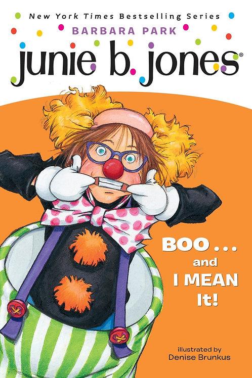 "Junie B. Jones ""Boo... and I Mean It!"""