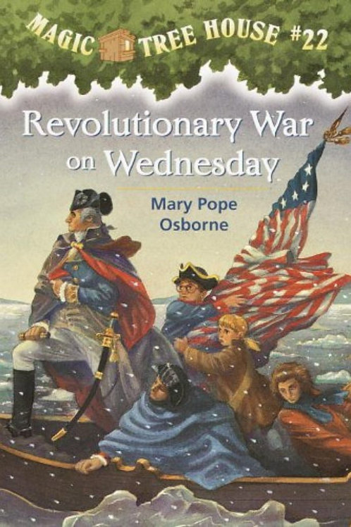 "Magic Tree House #22 -""Revolutionary War on Wednesday"""