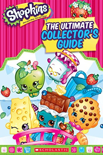 Shopkins - The Ultimate Collector's Guide