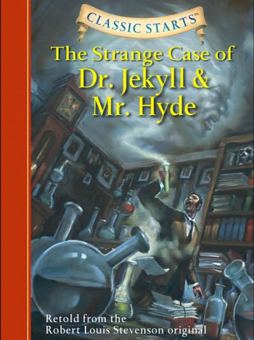 "Classic Starts - ""The Strange Case of Dr. Jekyll & Mr. Hyde"""