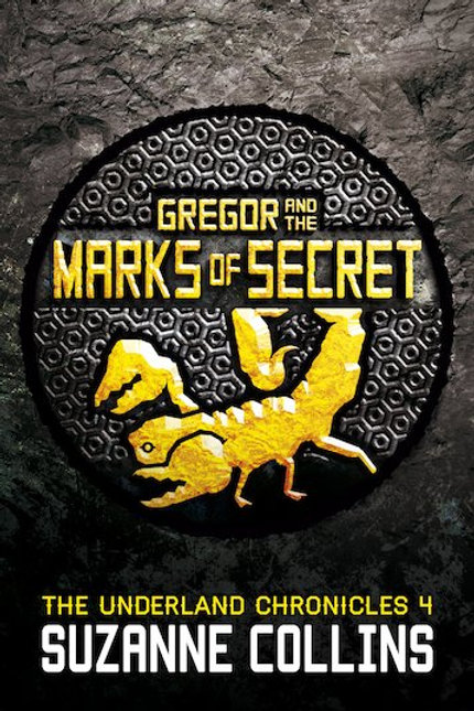 Gregor and the Marks of Secret (The Underland Chronicles 4)