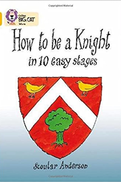 Collins Big Cat Reading Lions - How to be a Knight in 10 Easy Stages