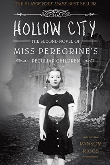 Hollow City the Secon Novel of Miss Peregrine's Peculiar Children