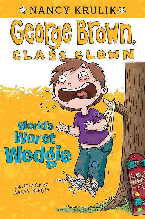 George Brown, Class Clown - World's Worst Wedgie